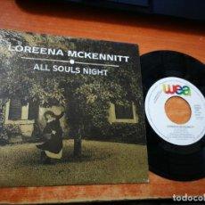 Discos de vinilo: LOREENA MCKENNITT ALL SOULS NIGHT SINGLE DE VINILO PROMOCIONAL ESPAÑOL EL MISMO TEMA POR LAS 2 CARAS. Lote 206965148