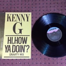 Discos de vinilo: KENNY G - HI HOW YA DOIN ? - MAXI - SPAIN - ARISTA - LV -. Lote 206968266