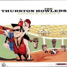 Discos de vinilo: THE THURSTON HOWLERS LODGE PARTY LP . GARAGTE PARTY THE FLESHTONES SONICS WAILERS. Lote 206972901