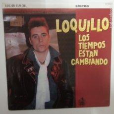 Discos de vinilo: LOQUILLO- LOS TIEMPOS ESTAN CAMBIANDO - LP 1985 + ENCARTE - VINILO COMO NUEVO.. Lote 206989378