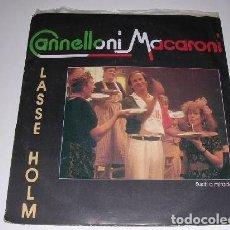 Discos de vinilo: CANNELLONI MACARONI LASSE HOLM 1986. Lote 206989397
