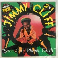 Discos de vinilo: JIMMY CLIFF  SAVE OUR PLANET EARTH. Lote 207004525