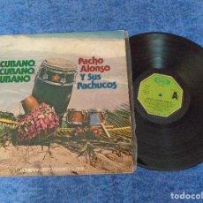 Discos de vinilo: PACHO ALONSO Y SUS PACHUCOS SPAIN LP 1975 CUBANO CUBANO CUBA SON LATIN SALSA BOLERO MOVIEPLAY AREITO. Lote 207005007