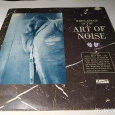 Discos de vinilo: LP - THE ART OF NOISE – WHO'S AFRAID OF? - 206 492 (VG+ / VG ) EURO 1985. Lote 207019365