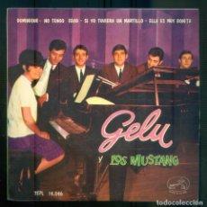 Discos de vinilo: NUMULITE * GELU Y LOS MUSTANG DOMINIQUE NO TENGO EDAD SI YO TUVIERA UN MARTILLO ELLA ES MUY BONITA. Lote 207045433