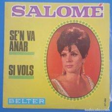Discos de vinilo: SINGLE / SALOME / SE'N VA ANAR - SI VOLS / BELTER 1968. Lote 207060878