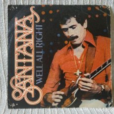 Discos de vinilo: SANTANA - WELL ALL RIGHT / WHAM - SINGLE CBS DEL AÑO 1979. Lote 207067037
