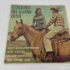 Discos de vinilo: SINGLE/CANCIONES DEL LEJANO OESTE/MULE SKINNER BLUES.. Lote 207070015