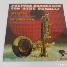 Discos de vinilo: SINGLE/FELICES NAVIDADES CON AIME BARRELLI.. Lote 207070210