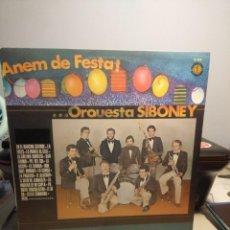 Discos de vinilo: LP ORQUESTA SIBONEY : ANEM DE FESTA ! LA LOLES, SAN FERMIN, LA CONGA, EL ALACRAN, PEPA, ETC. Lote 207082212