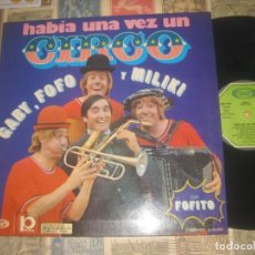 Discos de vinilo: HABIA UNA VEZ UN CIRCO GABI FOFO Y MILIKI GATEFOLD (MOVIPLAY 1973) OG ESPAÑA. Lote 207087993