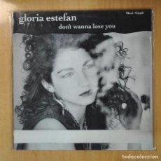 Discos de vinilo: GLORIA ESTEFAN - DON T WANNA LOSE YOU - MAXI. Lote 207098507