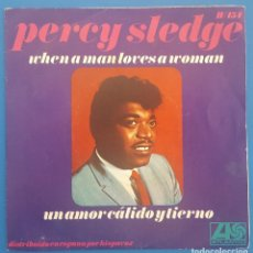 Discos de vinilo: SINGLE / PERCY SLEDGE / WHEN A MAN LOVES A WOMAN - UN AMOR CALIDO Y TIERNO / ATLANTIC RECORDS 1967. Lote 207102820
