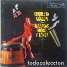 Discos de vinilo: ORQUESTA ARAGON – MARACAS, BONGO Y CONGA. Lote 207103400