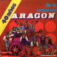 Discos de vinilo: ORQUESTA ARAGON – 40 AÑOS DE LA ORQUESTA ARAGON. Lote 207109260