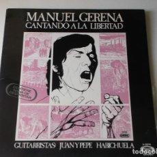 Discos de vinilo: MANUEL GERENA (LP) CANTANDO A LA LIBERTAD AÑO 1975 – PORTADA ABIERTA. Lote 207132537