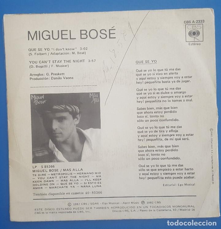 Discos de vinilo: SINGLE / MIGUEL BOSÉ / QUE SE YO / CBS 1982 PROMO (S/SIDED SOLO UNA CARA) - Foto 2 - 207146427