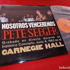 Discos de vinilo: PETE SEEGER NOSOTROS VENCEREMOS CARNEGIE HALL LIVE LP 1970 CBS GALLETA NARANJA SPAIN ESPAÑA EX. Lote 207179115