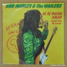 Discos de vinilo: BOB MARLEY & THE WAILERS - SE TE PUEDE AMAR - SINGLE. Lote 207205348