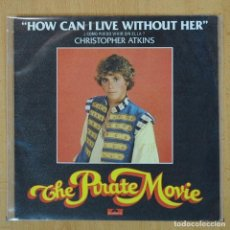 Discos de vinilo: CHRISTOPHER ATKINS - HOW CAN I LIVE WITHOUT HER - SINGLE. Lote 207205590
