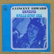 Disques de vinyle: VINCENT EDWARD - GRACIAS / HAZLO OTRA VEZ - SINGLE. Lote 207205618