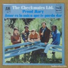 Discos de vinilo: THE CHECKMATES LTD - PROUD MARY / AMOR ES LO UNICO QUE TE PUEDO DAR - SINGLE. Lote 207205843