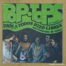 Discos de vinilo: POP TOPS - DIOS A TODOS HIZO LIBRES / MOVIMIENTO DE AMOR - SINGLE. Lote 207205908