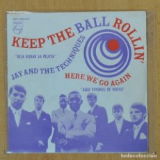 Discos de vinilo: JAY AND THE TECHNIQUES - KEEP THE BALL ROLLIN' / HERE WE GO AGAIN - SINGLE. Lote 207205936