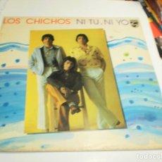 Discos de vinilo: LP LOS CHICHOS. NI TÚ NI YO. PHILIPS 1982 SPAIN (PROBADO, BIEN, BUEN ESTADO). Lote 207213415