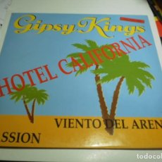 Discos de vinilo: MAXI SINGLE GIPSY KINGS. HOTEL CALIFORNIA. CBS SONY 1991 SPAIN (PROBADO, BIEN, SEMINUEVO). Lote 207215572