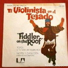 Discos de vinilo: EL VIOLINISTA EN EL TEJADO (SINGLE BSO 1971) FIDDLER ON THE ROOF - TOPOL SI YO FUERA RICO. Lote 207221235