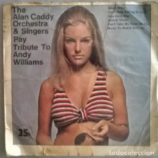 Discos de vinilo: ALAN CADDY ORCHESTRA & SINGERS. PAY TRIBUTE TO ANDY WILLIAMS. FOREST, UK 1971 EP. Lote 207262793