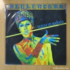 Discos de vinilo: AZUL Y NEGRO - VUELVA VD. MAÑANA - MAXI. Lote 207265266