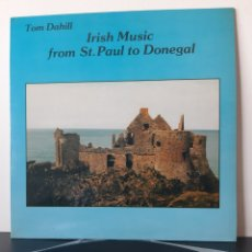 Discos de vinilo: TOM DAHILL. IRISH MUSIC FROM ST. PAUL DONEGAL. 1989. SPAIN. COUNTRY-FOLK.. Lote 207269795