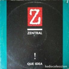 Discos de vinilo: ZENTRAL - QUE IDEA - MAXI SINGLE 12 PULGADAS TECHNO EURO HOUSE. Lote 207276628