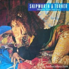Discos de vinilo: SKIPWORTH & TURNER - THINKING ABOUT YOUR LOVE - MAXI SINGLE 12 PULGADAS SOUL DISCO GARAGE HOUSE. Lote 207279331