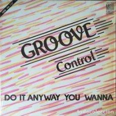 Discos de vinilo: GROOVE CONTROL - DO IT ANYWAY YOU WANNA - MAXI SINGLE 12 PULGADAS - ELECTRO DISCO. Lote 207280140