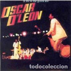 Discos de vinilo: OSCAR D' LEÓN – A MI SI ME GUSTA ASI!. Lote 207300256