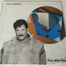 Discos de vinilo: PAUL PARKER – TIME AFTER TIME. Lote 207302658