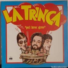 Discos de vinilo: LA TRINCA - PEL BROC GROS. Lote 207304398