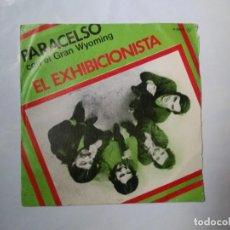 Discos de vinilo: PARACELSO CON EL GRAN WYOMING EL EXHIBICIONISTA SINGLE ZAFIRO CHAPA RECORDS 1980. Lote 207307870
