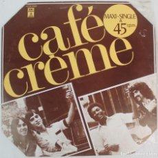 Discos de vinilo: DISCO VINILO MAXI SINGLE-- CAFE CREME. Lote 207310856
