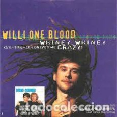 Discos de vinilo: WILLI ONE BLOOD – WHINEY, WHINEY (WHAT REALLY DRIVES ME CRAZY). Lote 207357616