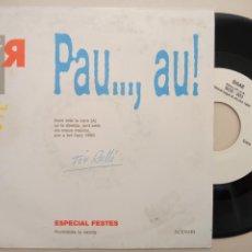 Discos de vinilo: TON RULLO -PAU..., AU ! - L'ULTIM RAF -SINGLE 1989 -BUEN ESTADO. Lote 207371305