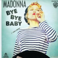 Discos de vinil: MADONNA ITALIAN PROMO 7 INCH VINYL SINGLE BYE BYE BABY UNIQUE PICTURE SLEEVE ONE SIDED PICTURE DISC. Lote 207379390