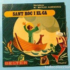 Discos de vinilo: CUENTO INFANTIL EN CATALÀ (SINGLE 1969) SANT ROC I EL CA - NARRADORA Mª MATILDE ALMENDROS - MIRACLE. Lote 207379883