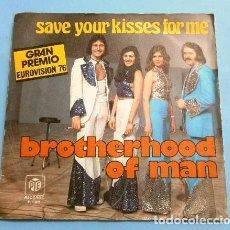 Discos de vinil: BROTHERHOOD OF MAN (SINGLE EUROVISION 1976) SAVE YOUR KISSES FOR ME (1º PREMIO INGLATERRA). Lote 207387317