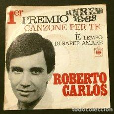 Discos de vinilo: ROBERTO CARLOS (SINGLE 1968) XVIII FESTIVAL DE SAN REMO - CANZONE PER TE (1º PREMIO). Lote 207389333
