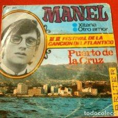 Discos de vinilo: MANEL (SINGLE 1967) II FESTIVAL CANCION DEL ATLANTICO - XITANA - PUERTO DE LA CRUZ. Lote 207390262