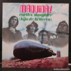 Discos de vinilo: MAQUINA SINGLE HIJA DE LA TIERRA 1969. Lote 207419251